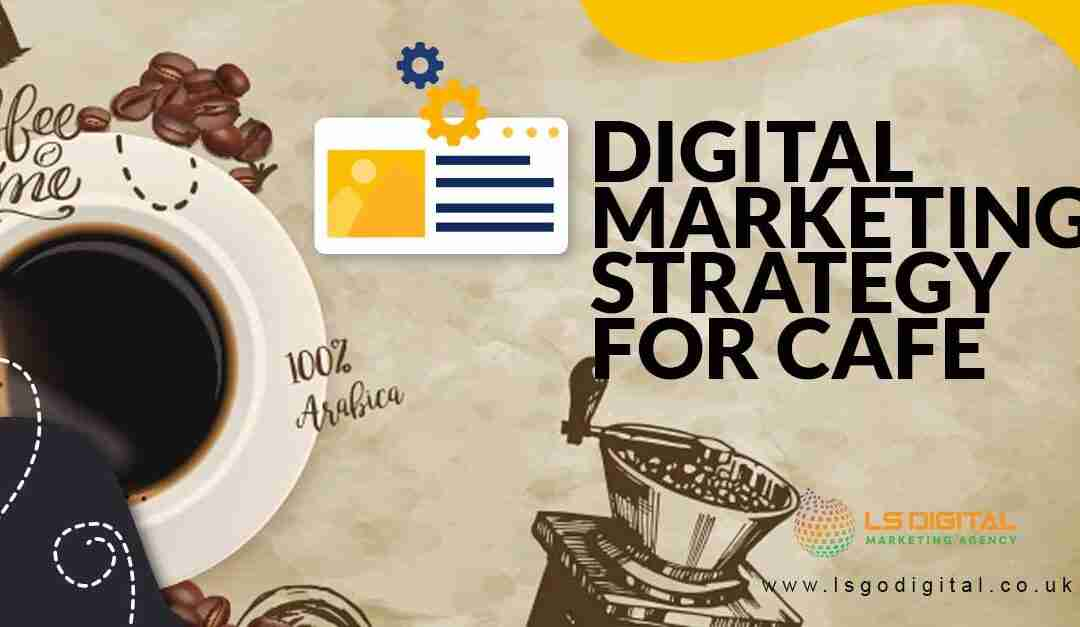 Digital Marketing Strategy for Cafe